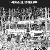 Play & Download Hadeland Hardcore by The Good The Bad and The Zugly | Napster