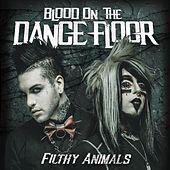 Filthy Animals by Blood On The Dance Floor