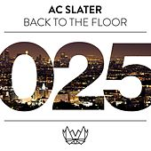 Back To The Floor by AC Slater
