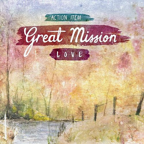 Great Mission: Love by Action Item