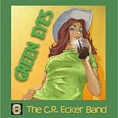 Play & Download Green Eyes (feat. Mike Lusk) by The C.R. Ecker Band | Napster