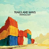 Play & Download Pathology by Trails and Ways | Napster