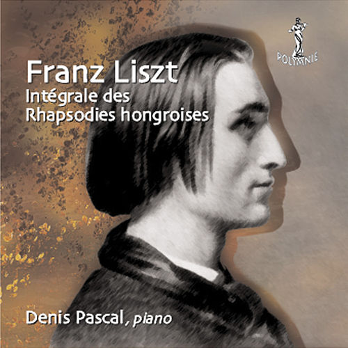 Play & Download Liszt: Intégrale des Rhapsodies Hongroises by Denis Pascal | Napster