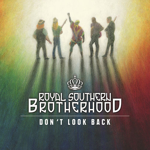 Play & Download Don't Look Back by Royal Southern Brotherhood | Napster