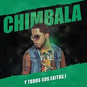 Play & Download Chimbala Y Todos Sus Exitos by Chimbala | Napster