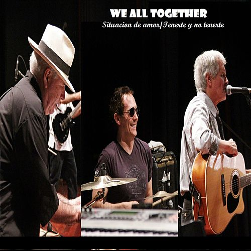 Situacion de amor - Tenerte y no tenerte by We All Together