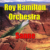 Sanne by The Roy Hamilton Orchestra