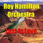 Play & Download Lost In Love by The Roy Hamilton Orchestra | Napster