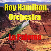 La Paloma by The Roy Hamilton Orchestra