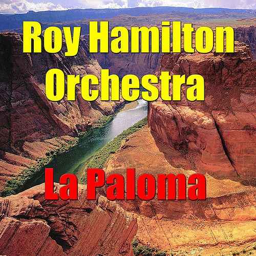 Play & Download La Paloma by The Roy Hamilton Orchestra | Napster