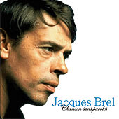 Play & Download Chanson sans paroles by Jacques Brel | Napster