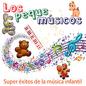 Super Éxitos de la Música Infantil: Baila y Canta Juegos y Canciones Infantiles para Niños de Los Peque Músicos
