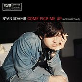 Come Pick Me Up (alternate take) / When the Rope Gets Tight von Ryan Adams