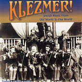 Klezmer: From Old World To Our World by Various Artists