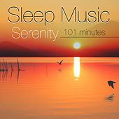 Sleep Music Serenity 101 Minutes of Relaxation and Deep Sleep with Nature Sounds by Sleep Music