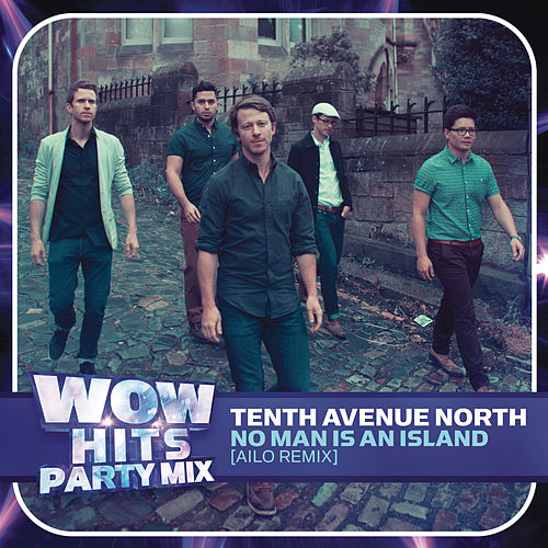 Play & Download No Man Is An Island (Ailo Remix) by Tenth Avenue North | Napster