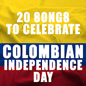 20 Songs to Celebrate Colombian Independence Day by Various Artists