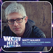 Play & Download All The People Said Amen (TheSoundKids Remix) by Matt Maher | Napster