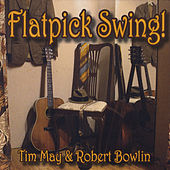 Play & Download Flatpick Swing! by Tim May | Napster