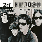 Play & Download 20th Century Masters: The Millennium Collection: Best Of The Velvet Underground by The Velvet Underground | Napster