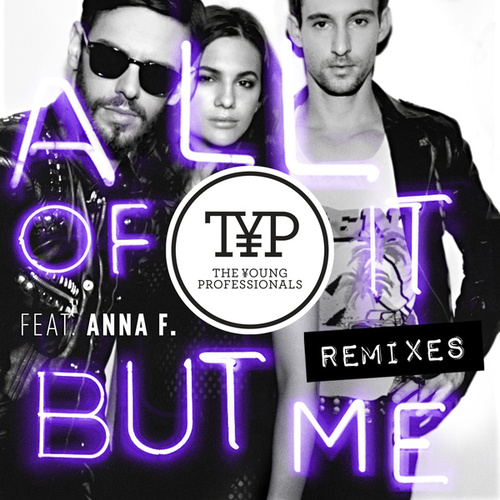 All Of It But Me Remixes by Young Professionals