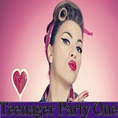 Teenager Party One by Various Artists