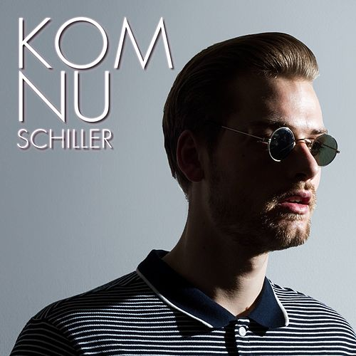 Play & Download Kom Nu by Schiller | Napster