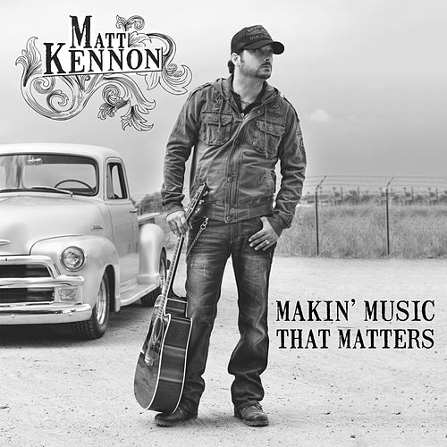 Play & Download Makin' Music That Matters by Matt Kennon | Napster