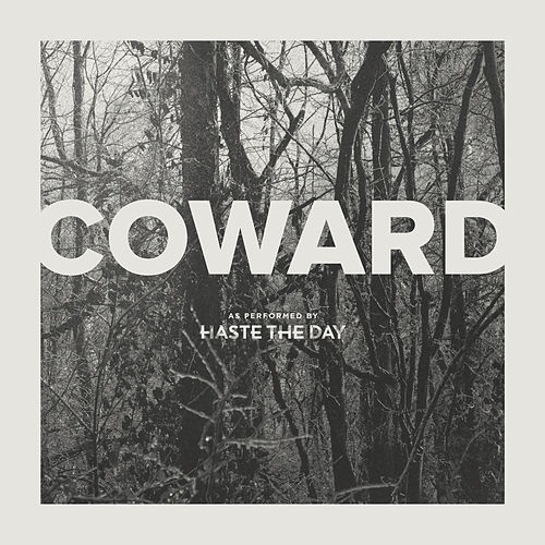 Coward by Haste The Day