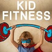 Kid Fitness: 20 Top Tracks to Get Your Children Moving, Grooving, And Happy by Various Artists
