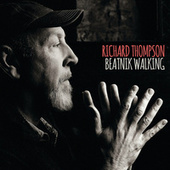 Play & Download Beatnik Walking by Richard Thompson | Napster