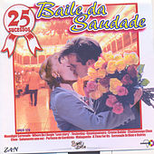 25 Sucessos: Baile da Saudade by Various Artists
