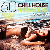 Play & Download Chill House Sensation Vol. 7 (60 Fantastic Summer Tunes) by Various Artists | Napster