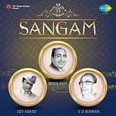 SANGAM - 3 Legends: Dev Anand, Mohd. Rafi and S. D. Burman by Various Artists