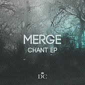 Play & Download Chant EP by Merge | Napster