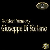Play & Download Giuseppe Di Stefano, Vol. 2 (Golden Memory) by Giuseppe Di Stefano | Napster