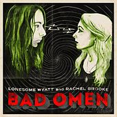 Play & Download Bad Omen by Lonesome Wyatt | Napster