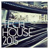 Tech House 2015 - EP by Various Artists