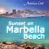 Play & Download Andalucía Chill - Sunset On Marbella Beach by Various Artists | Napster