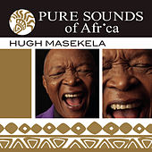 Play & Download Pure Sounds of Africa by Hugh Masekela | Napster