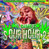 Play & Download Sour Hour 2 by B.Dimez | Napster