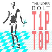 Tip Top - Single by Thunderbolt