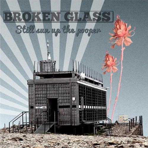 Still Sun Up The Pooper by Broken Glass
