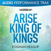 Play & Download Arise King of Kings by Eoghan Heaslip | Napster
