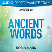 Play & Download Ancient Words by Robin Mark | Napster