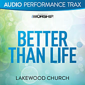 Better Than Life by Lakewood Church