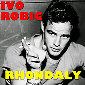 Play & Download Rhondaly by Ivo Robic | Napster