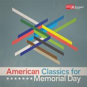 Play & Download American Classics for Memorial Day by Various Artists | Napster