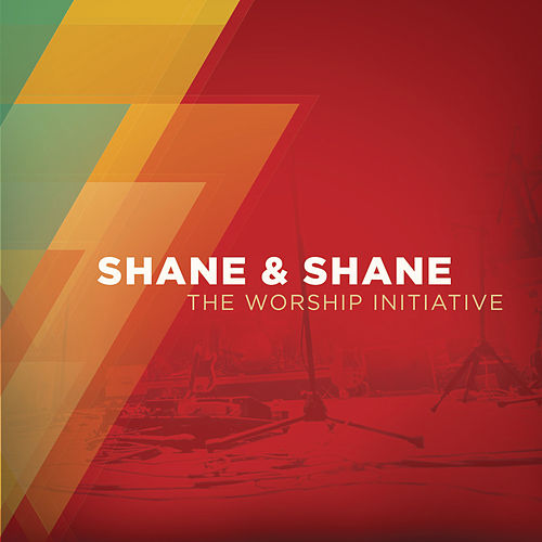 Play & Download The Worship Initiative by Shane & Shane | Napster