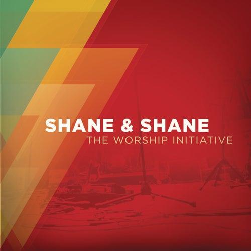 The Worship Initiative by Shane & Shane
